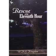 Rescue at the Eleventh Hour by W.H.G. Kingston (Paperback)