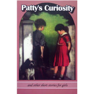 Patty's Curiosity and other short stories for girls by Charlotte Elizabeth (Paperback)