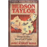 Hudson Taylor: Deep in the Heart of China (CHRISTIAN HEROES: THEN & NOW)