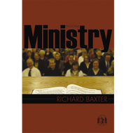 Pastoral Ministry by Richard Baxter (Paperback)