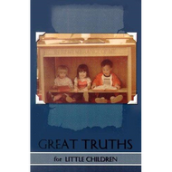 Great Truths for Little Children (Paperback)
