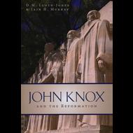 John Knox & the Reformation by D.M. Lloyd-Jones& Iain H. Murray (Paperback)