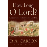 How Long, O Lord? by D.A. Carson (Paperback)