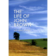 The Life of John Brown by John Brown (Hardcover)