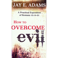 How to Overcome Evil by Jay E. Adams (Paperback)