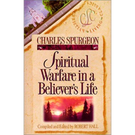 Spiritual Warfare in a Believer's Life by Charles Spurgeon (Paperback)