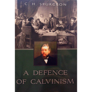 A Defense of Calvinism by C.H. Spurgeon (Booklet)