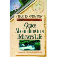 Grace Abounding in a Believer's Life by Charles Spurgeon (Paperback)