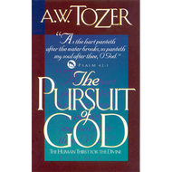 The Pursuit of God by A.W. Tozer (Paperback)