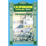 Spurgeon's Autobiography: The Early Years, Vol. 1  by C.H. Spurgeon (Hardcover)