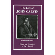 The Life of John Calvin by Theodore Beza (Hardcover)