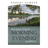 The Poor Man's Morning and Evening Portions by Robert Hawker (Hardcover)