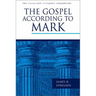 The Gospel according to Mark by James R. Edwards (Hardcover)