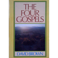 The Four Gospels by David Brown (Hardcover)