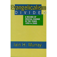 Evangelicalism Divided by Iain H. Murray (Hardcover)