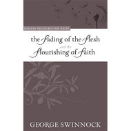 The Fading of the Flesh and the Flourishing of Faith by George Swinnock (Paperback)