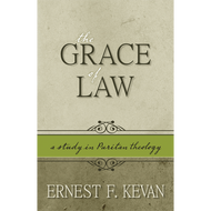 The Grace of Law  by Ernest F. Kevan (Paperback)