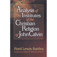 Analysis of the Institutes of the Christian Religion by Ford Lewis Battles (Paperback)