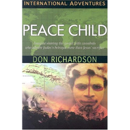 Peace Child by Don Richardson (Paperback)