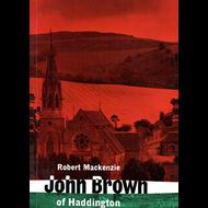 John Brown of Haddington by Robert Mackenzie (Paperback)