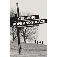 Grieving, Hope & Solace: When a Loved One Dies in Christ by Albert N. Martin (Paperback)