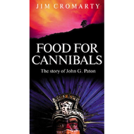 Food for Cannibals: The Story of John Paton by Jim Cromarty (Paperback)
