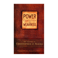 Power Perfected in Weakness by Christopher J. Klicka (Hardcover)