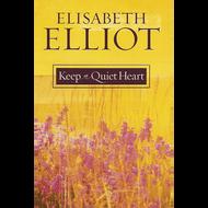 Keep a Quiet Heart by Elisabeth Elliot (Paperback)