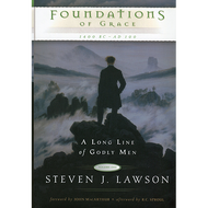 Foundations of Grace: A Long Line of Godly Men, Vol 1 by Steven J. Lawson (Hardcover)