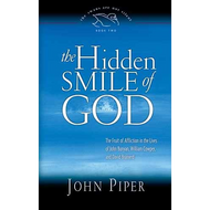 The Hidden Smile of God by John Piper (Paperback)