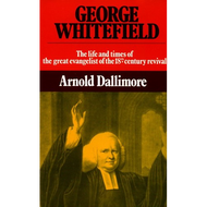 George Whitefield, Vol. 2 by Arnold Dallimore (Hardcover)