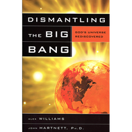 Dismantling the Big Bang by Alex Williams & Josh Hartnett (Paperback)