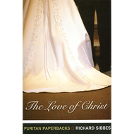 The Love of Christ by Richard Sibbes (Paperback)
