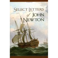 Select Letters of John Newton by John Newton (Paperback)