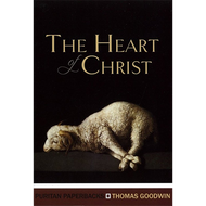 The Heart of Christ by Thomas Goodwin (Paperback)