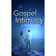 Gospel Intimacy in a Godly Marriage, SPECIAL OFFER 10 FOR $40.00
