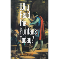 Why Read the Puritans Today? by Don Kistler (Booklet)