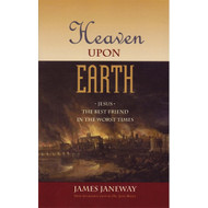 Heaven Upon Earth by James Janeway (Paperback)