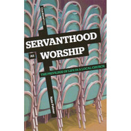 Servanthood as Worship by Nate Palmer (Paperback)