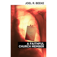 A Faithful Church Member by Joel R. Beeke (Paperback)