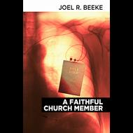 A Faithful Church Member by Joel R. Beeke (Paperback)