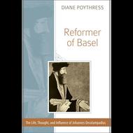Reformer of Basel by Diane Poythress (Paperback)