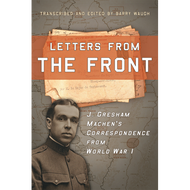 Letters from the Front by J. Gresham Machen (Paperback)