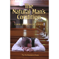The Natural Man's Condition by Christopher Love (Hardcover)