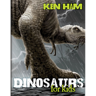 Dinosaurs for Kids by Ken Ham (Hardcover)