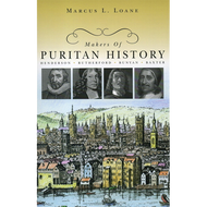 Makers of Puritan History by Sir Marcus L. Loane (Hardcover)