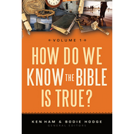 How Do We Know the Bible Is True? Volume 1 Edited by Ken Ham & Bodie Hodge (Paperback)