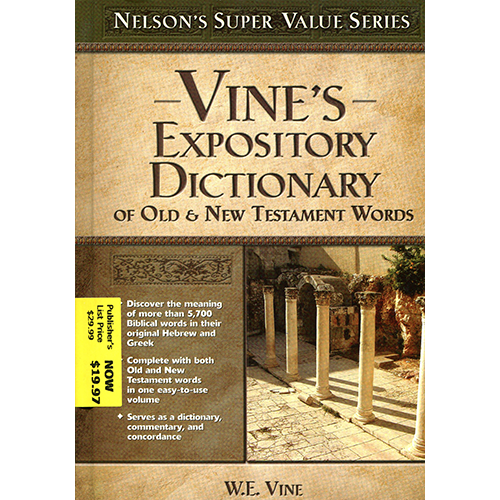 Vine's Expository Dictionary of Old & New Testament Words by W E  Vine  (Hardcover)