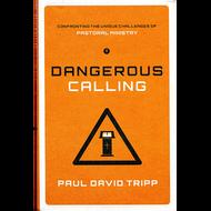 Dangerous Calling by Paul David Tripp (Hardcover)