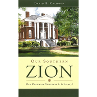 Our Southern Zion by David B. Calhoun (Hardcover)